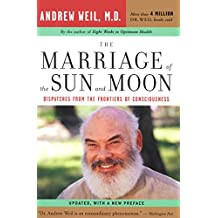 The Marriage of the Sun and the Moon: Dispatches from the Frontiers of Consciousness (English Edition)