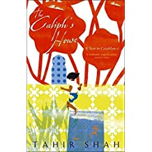 The Caliph's House by Tahir Shah (2006-02-01)
