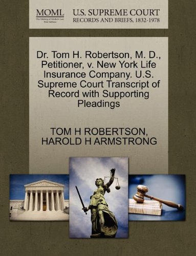 dr-tom-h-robertson-m-d-petitioner-v-new-york-life-insurance-company-us-supreme-court-transcript-of-r