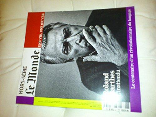 Le Monde Hs Vie/Oeuvre N 26 Roland Barthes Juin 2015