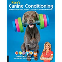 Kyra's Canine Conditioning: Peak Performance • Injury Prevention • Coordination • Flexibility • Rehabilitation