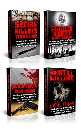 Killer Box (Serial Killers: Mysterious True Stories Of Savage Serial Killers From The Past: Serial Killers And True Crime Box Set (Cold Cases True Crime) (English Edition))