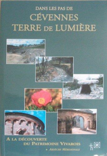 Dans les Pas de Cévennes Terre de Lumieres Vol1 : Ardeche Meridionale par Collectif