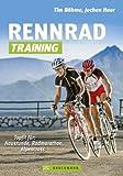 Rennrad-Training: Erprobte Trainingskonzepte und...
