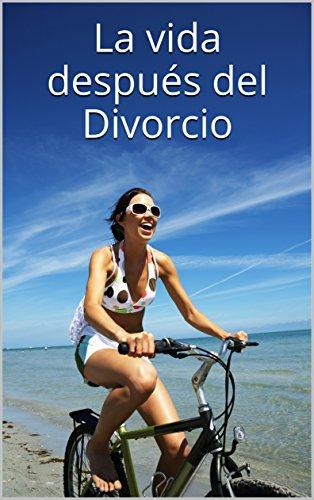 La vida después del Divorcio por M.G.