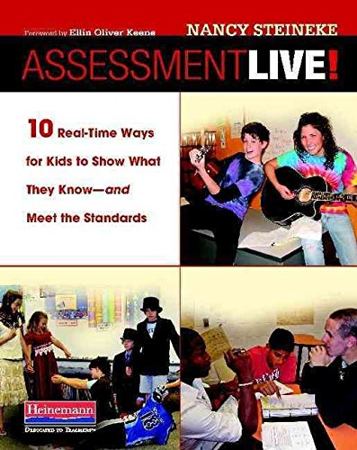 [(Assessment Live! : 10 Real-Time Ways for Kids to Show What They Know--And Meet the Standards)] [By (author) Nancy Steineke ] published on (September, 2009)