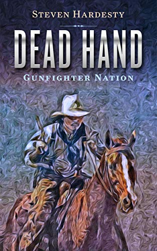 Dead Hand (Gunfighter Nation Book 2) (English Edition)