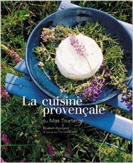 La cuisine provenale du mas de Tourteron de P. Manetti ,E. Bourgeois ( 4 fvrier 2004 )
