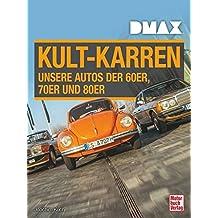 DMAX Kult-Karren: Unsere Autos der 60er, 70er und 80er