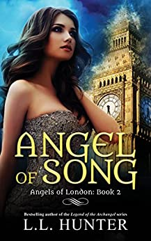 Angel of Song: A Nephilim Universe Book (Angels of London 2) by [Hunter, L.L.]