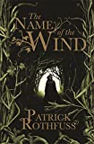 The Name of the Wind: The Kingkiller Chonicle: Book 1 (The Kingkiller Chronicle)
