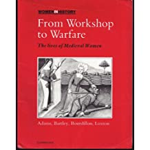 From Workshop to Warfare: The Lives of Medieval Women (Women in History)