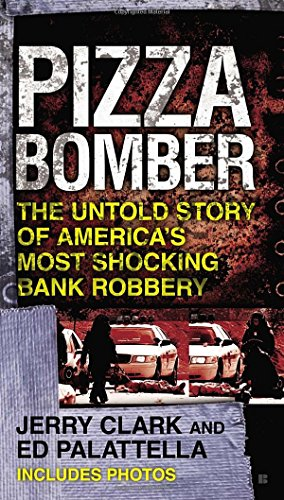 pizza-bomber-the-untold-story-of-americas-most-shocking-bank-robbery-berkley-true-crime