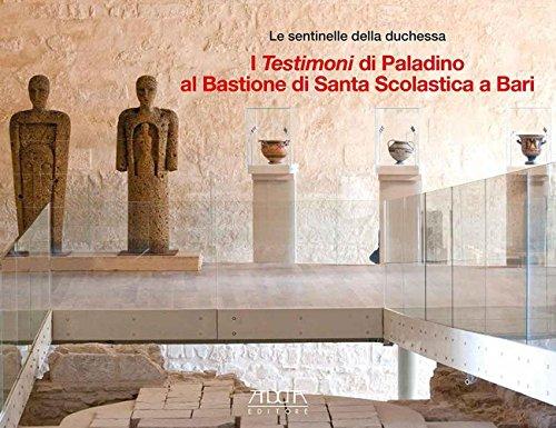 Le sentinelle della duchessa. I testimoni di Paladino al bastione di Santa Scolastica di Bari (Bari, 30 aprile-30 settembre 2016)