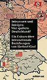 Interessen und Intrigen: Wer spaltete Deutschland? Ein Exkurs über internationale Beziehungen (edition ost) - Herbert Graf