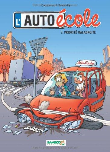 L'auto-école, Tome 7 : Priorité maladroite par Christophe Cazenove, Alexandre Amouriq