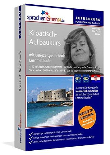 Sprachenlernen24.de Kroatisch-Aufbau-Sprachkurs: PC CD-ROM für Windows/Linux/Mac OS X +...