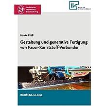 Gestaltung und generative Fertigung von Faser-Kunststoff-Verbunden (Produktentwicklung)