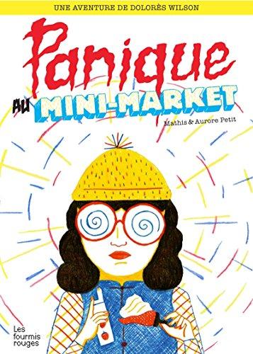 une-aventure-de-dolores-wilson-tome-1-panique-au-mini-market