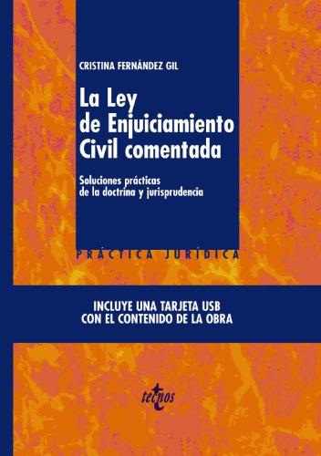 La Ley De Enjuiciamiento Civil Comentada: Soluciones Prácticas De La Doctrina Y Jurisprudencia. Incluye Una Tarjeta Usb Con El Contenido De La Obra