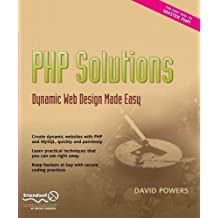 PHP Solutions: Dynamic Web Design Made Easy by David Powers (2007-10-19)