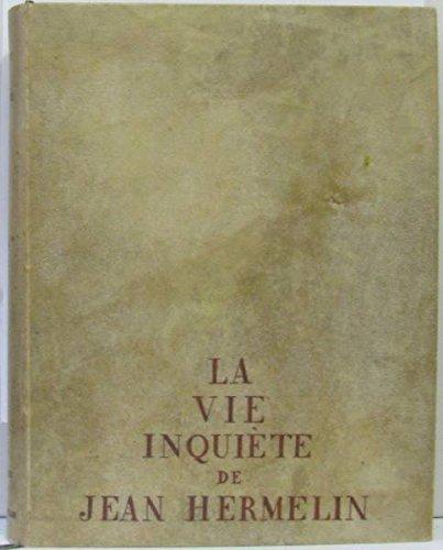 La Vie inquiète de Jean Hermelin. Illustré par Pierre Falké. [Lacretelle (Jacques de) -Falké (Pierre)] (Bon Etat)