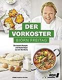 Der Vorkoster - Die besten Rezepte und Küchentipps aus der Sendung - umfangreiche Warenkunde und Björn Freitags Lieblingsreze