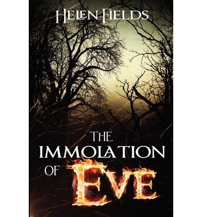 THE IMMOLATION OF EVE BY FIELDS, MS HELEN S )[PAPERBACK]