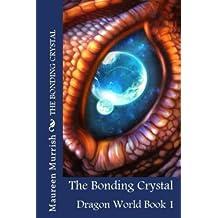 The Bonding Crystal: A Dragon Fantasy Fiction Adventure (Dragon World Book 1)