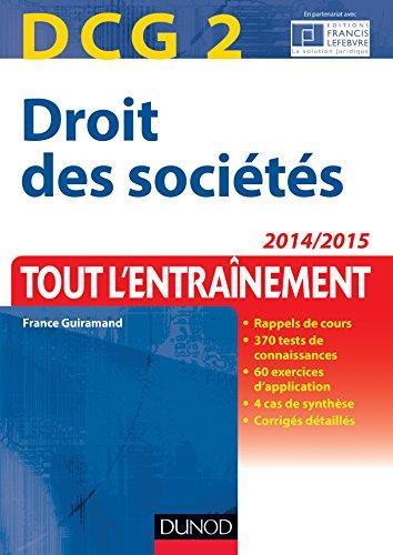 DCG 2 - Droit des sociétés 2014/2015 - 7e éd : Tout l'Entraînement (DCG 2 - Droit des sociétés - DCG 2)