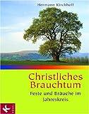 Christliches Brauchtum: Feste und Bräuche im Jahreskreis. Sonderausgabe
