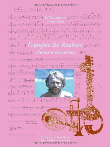 François de Roubaix : Charmeur d'émotions par Gilles Loison