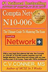 Comptia Net+ N10-006: The Ultimate Guide To Mastering The Exam In 30 Days (English Edition)