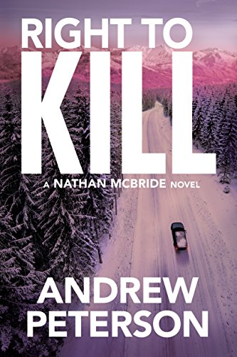 Right to Kill (Nathan McBride Book 6) (English Edition) par Andrew Peterson