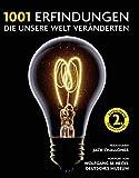 1001 Erfindungen, die unsere Welt veränderten: Ausgewählt und vorgestellt von Historikern, Wissenschaftlern, Designern und Anthropologen.