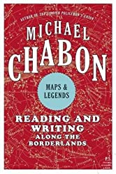 [Maps and Legends: Reading and Writing Along the Borderlands] (By: Michael Chabon) [published: March, 2009]
