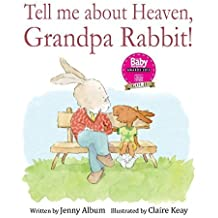 Tell Me About Heaven, Grandpa Rabbit! (US edition): A book to help children who have lost someone special. by Jenny Album (2015-06-01)