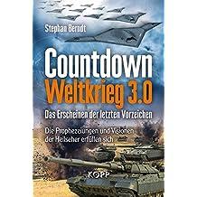 Countdown Weltkrieg 3.0: Das Erscheinen der letzten Vorzeichen - Die Prophezeiungen und Visionen der Hellseher erfüllen sich