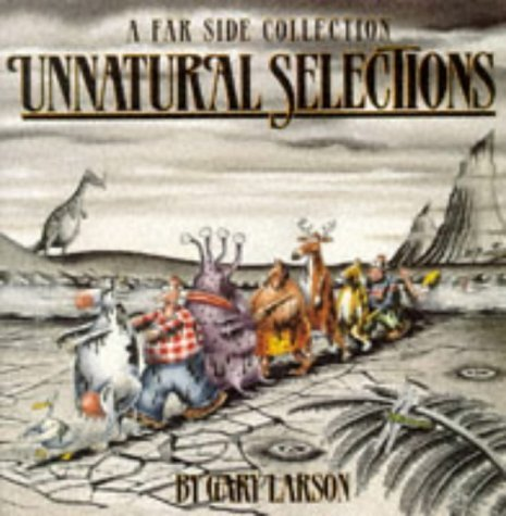 Unnatural Selections: A Far Side Collection by Gary Larson (28-Nov-1991) Paperback