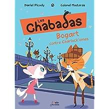 Bogart Contre les Chalokomes - Les Chabadas T. 4