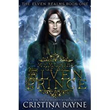 Memories of an Elven Prince (The Elven Realms Book 1) (English Edition)