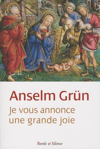 Je vous annonce une grande joie : Un livre de Noël par Anselm Grün