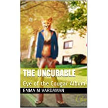 The Uncurable: Eye of the Cougar Album (English Edition)