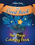 The Good Book: The Magic Coloring Book