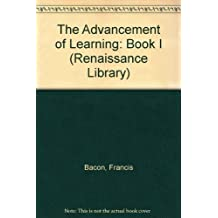 Advancement of Learning: Bk. 1 (Renaissance Library) by Francis Bacon (1975-03-03)