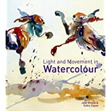 Light and Movement in Watercolour by Jake Winkle (2012-05-16)