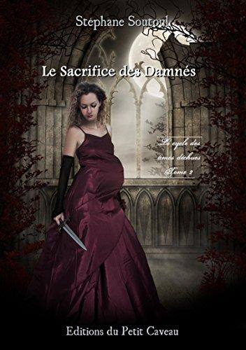Le Sacrifice des Damnés: Le cycle des âmes déchues, T2