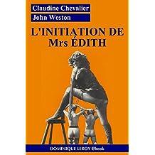 L'Initiation de Mrs Édith: Édith volume 1
