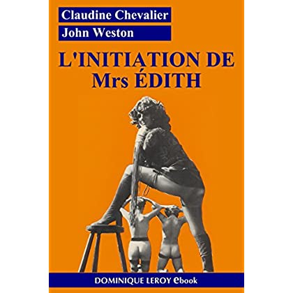 L'Initiation de Mrs Édith: Édith volume 1 (Le Septième Rayon)