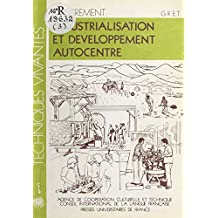 Industrialisation et développement autocentré: Objectifs, formes d'industrialisation et technologie